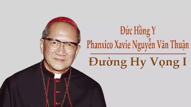 Nhân lễ giỗ ĐHY Phanxicô Nguyễn Văn Thuận: Hành Trình Hy Vọng Phú